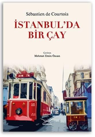 FRANSIZ YAZARDAN İSTANBUL'DA BİR ÇAY